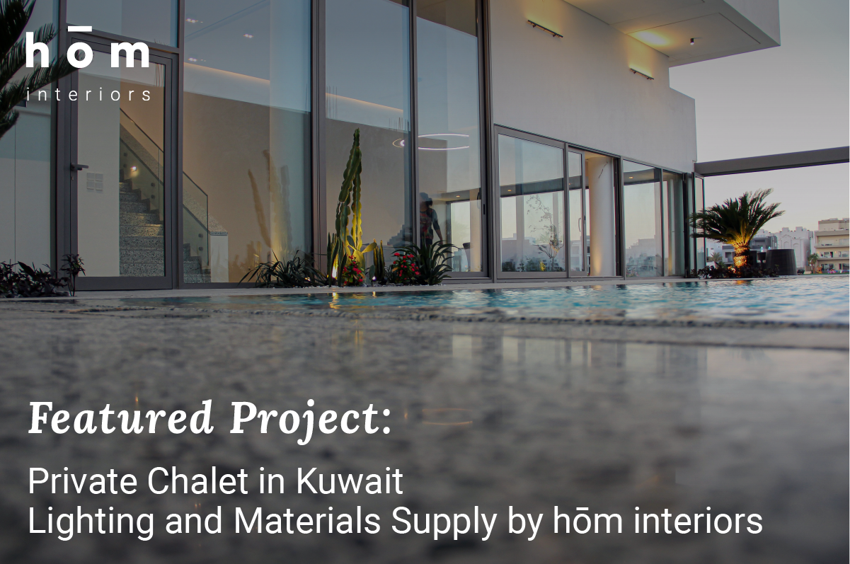Lighting and Finishing Materials supply by hōm interiors Kuwait - Private Chalet in Kuwait